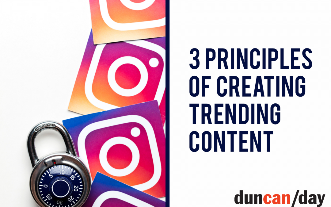 3 Principles of Creating Trending Content