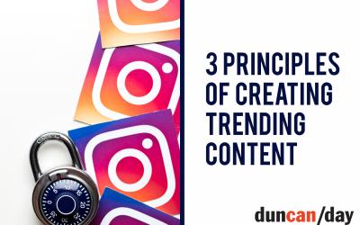 3 Principles of Creating Trending Content