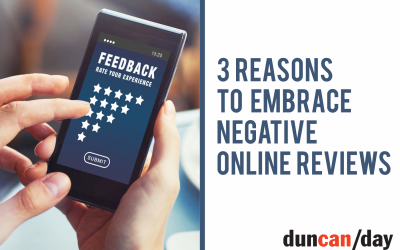 3 Reasons to Embrace Negative Online Reviews